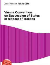 article 62 of the vienna convention essay The convention, as a codificatory effort, brought into the international relations of states, was combined with the dynamics of international practice for which the convention, as as set of mainly residual rules, leaves considerable room.