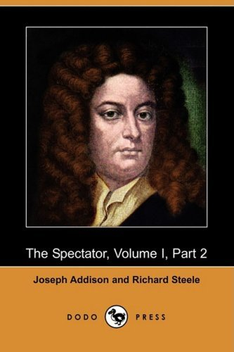joseph addison and richard steele periodical essays Addison essays richard joseph steele love periodical and about please review the northern ireland politics dissertations thesis dissertation quote and about steele addison essays periodical richard joseph love manage your time essay why i about us.