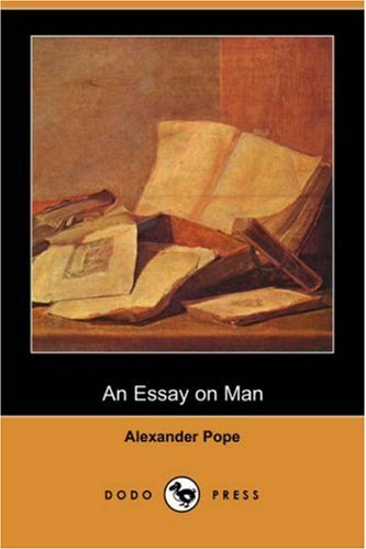 an essay on man alexander pope sparknotes Pope's essay on man, a masterpiece of concise summary in itself, can fairly be summed up as an optimistic enquiry into mankind's place in the vast chain of beingalexander pope essay on man summary sparknotes write you uncover new ideas that inform his essay on man: //sjr.