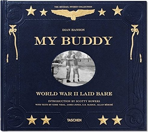 My Buddy, World War II Laid Bare : 2nd Edition by Dian