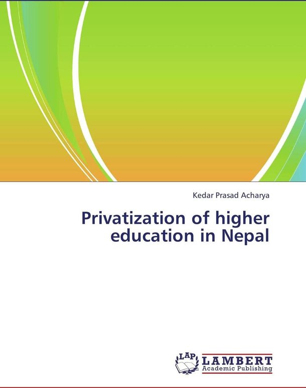 privatization in nepal Education system in nepal the private schools in general have better facilities, are better managed and have been showing a much better performance in the sl.